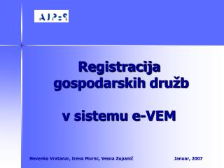 Registracija  gospodarskih dru�b  v sistemu e-VEM
