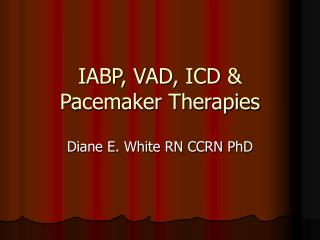 IABP, VAD, ICD & Pacemaker Therapies