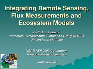 Integrating Remote Sensing, Flux Measurements and Ecosystem Models
