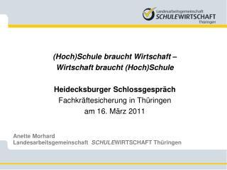 (Hoch)Schule braucht Wirtschaft – Wirtschaft braucht (Hoch)Schule Heidecksburger Schlossgespräch