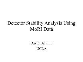 Detector Stability Analysis Using MoRI Data