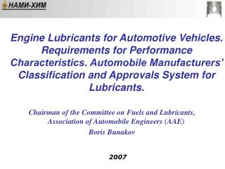 Chairman of the Committee on Fuels and Lubricants,  Association of Automobile Engineers (AAE)
