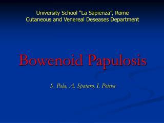 Bowenoid Papulosis S. Pala, A. Spataro, I. Poleva