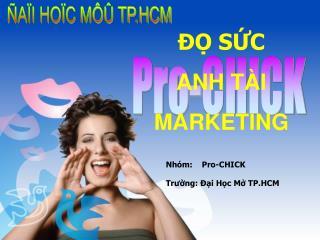 Nh óm:    Pro-CHICK
