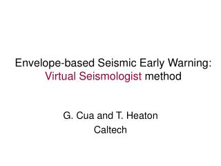 Envelope-based Seismic Early Warning:   Virtual Seismologist  method