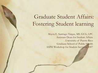 Graduate Student Affairs: Fostering Student learning