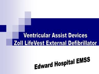 Ventricular Assist Devices Zoll LifeVest External Defibrillator