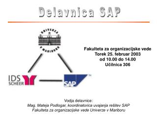 Fakulteta za organizacijske vede Torek 25. februar 2003 od 10.00 do 14.00 Učilnica 306
