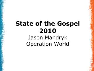 State of the Gospel  2010 Jason Mandryk Operation World