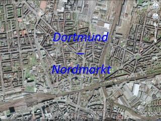 Dortmund  –  Nordmarkt