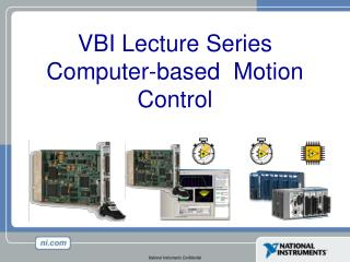 VBI Lecture Series Computer-based  Motion Control