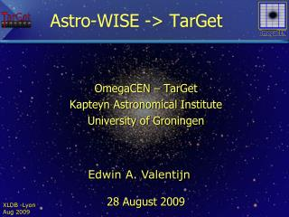 Astro -WISE ->  TarGet
