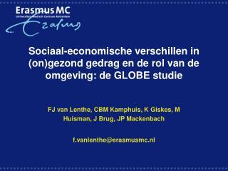 Sociaal-economische verschillen in (on)gezond gedrag en de rol van de omgeving: de GLOBE studie