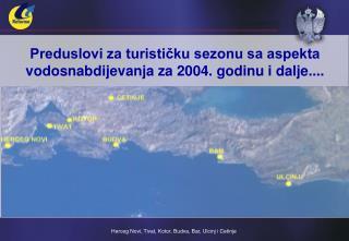 Preduslovi za turističku sezonu sa aspekta vodosnabdijevanja za 2004. godinu i dalje....