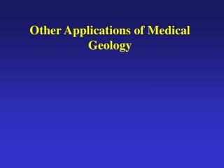 Other Applications of Medical Geology