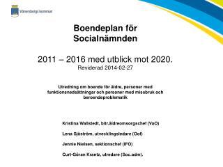 Boendeplan för Socialnämnden 2011 – 2016 med utblick mot 2020. Reviderad 2014-02-27