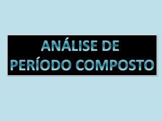ANÁLISE DE  PERÍODO COMPOSTO