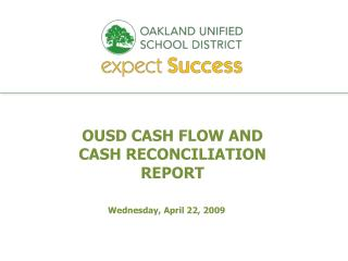 OUSD CASH FLOW AND  CASH RECONCILIATION  REPORT