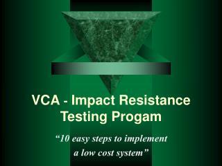 VCA  -  Impact Resistance Testing Progam