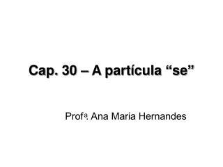 """Cap. 30 – A partícula """"se"""""""