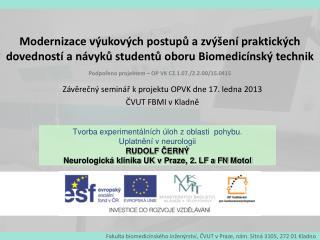 Závěrečný seminář k projektu OPVK dne 17. ledna 2013  ČVUT FBMI v Kladně