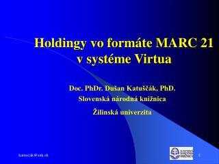 Holdingy vo formáte MARC 21 v systéme Virtua