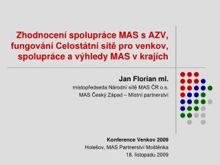 Jan Florian ml. místopředseda Národní sítě MAS ČR o.s. MAS Český Západ – Místní partnerství