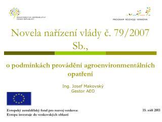 Novela nařízení vlády č. 79/2007 Sb., o podmínkách provádění agroenvironmentálních opatření