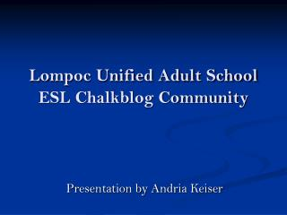 Lompoc Unified Adult School ESL Chalkblog Community