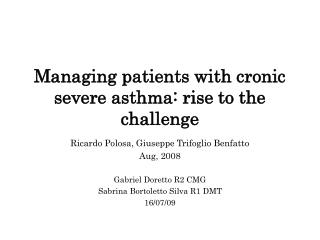 Managing patients with cronic severe asthma: rise to the challenge
