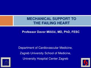 MECHANICAL SUPPORT TO  THE FAILING HEART