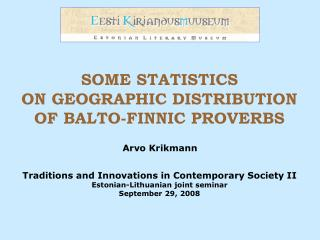 SOME STATISTICS ON GEOGRAPHIC DISTRIBUTION OF  BALTO-FINNIC PROVERB S