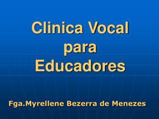 Clinica Vocal  para Educadores