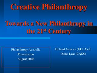 Creative Philanthropy Towards a New Philanthropy in the 21 st  Century
