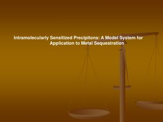 Intramolecularly Sensitized Precipitons: A Model System for