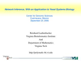 Reinhard Laubenbacher Virginia Bioinformatics Institute And Department of Mathematics