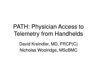 PATH: Physician Access to Telemetry from Handhelds