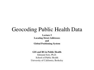 Geocoding Public Health Data