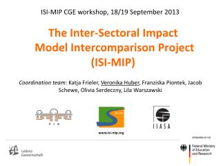 The Inter-Sectoral Impact   Model Intercomparison Project  (ISI-MIP)