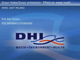 Scour holes/Scour protection: Effect on wave loads