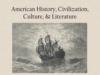 American History, Civilization, Culture, & Literature