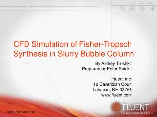 CFD Simulation of Fisher-Tropsch Synthesis in Slurry Bubble Column