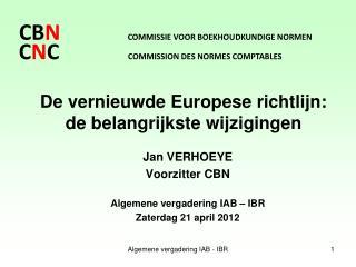 Jan VERHOEYE Voorzitter CBN Algemene vergadering IAB � IBR Zaterdag 21 april 2012