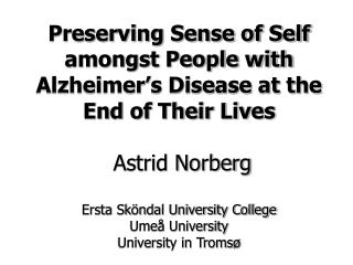 Preserving a Sense of Self amongst People with Alzheimer's Disease at the end of their Lives
