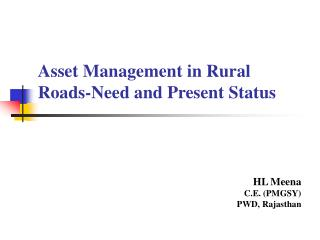 Asset Management in Rural Roads-Need and Present Status