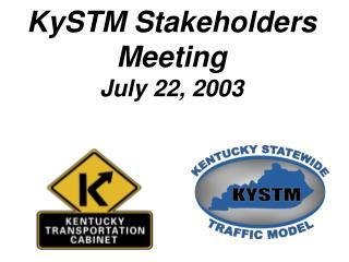 KySTM Stakeholders Meeting July 22, 2003