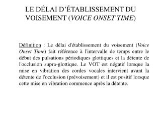 LE DÉLAI D'ÉTABLISSEMENT DU VOISEMENT ( VOICE ONSET TIME )