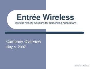 Entrée Wireless Wireless Mobility Solutions for Demanding Applications