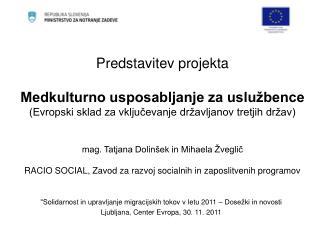 """""""Solidarnost in upravljanje migracijskih tokov v letu 2011 – Dosežki in novosti"""