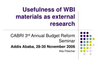 Usefulness of WBI materials as external research